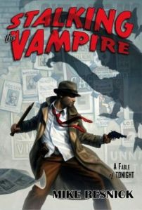 Stalking the Vampire by Mike Resnick