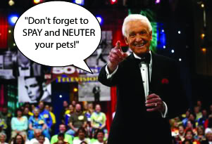 "Bob Barker says ""Spay and Neuter Your Pets!"""